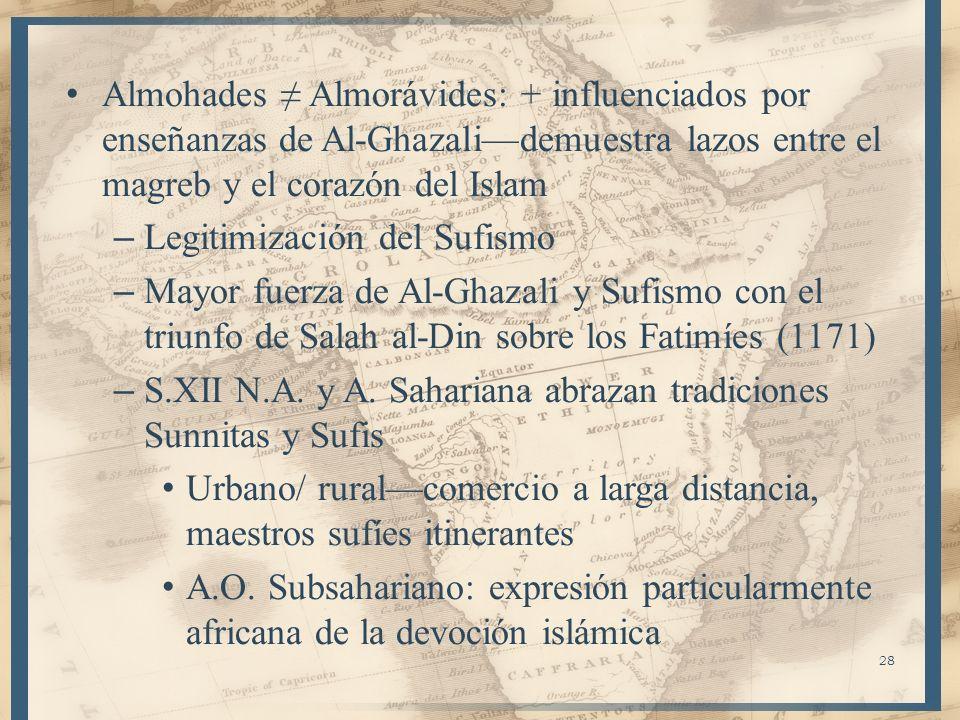 Almohades ≠ Almorávides: + influenciados por enseñanzas de Al-Ghazali—demuestra lazos entre el magreb y el corazón del Islam