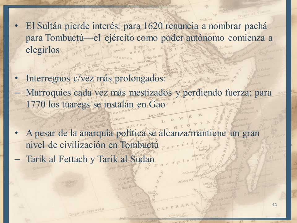 El Sultán pierde interés: para 1620 renuncia a nombrar pachá para Tombuctú—el ejército como poder autónomo comienza a elegirlos