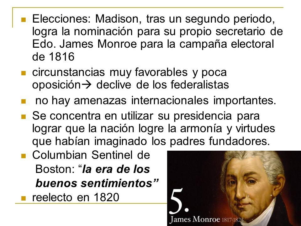 Elecciones: Madison, tras un segundo periodo, logra la nominación para su propio secretario de Edo. James Monroe para la campaña electoral de 1816