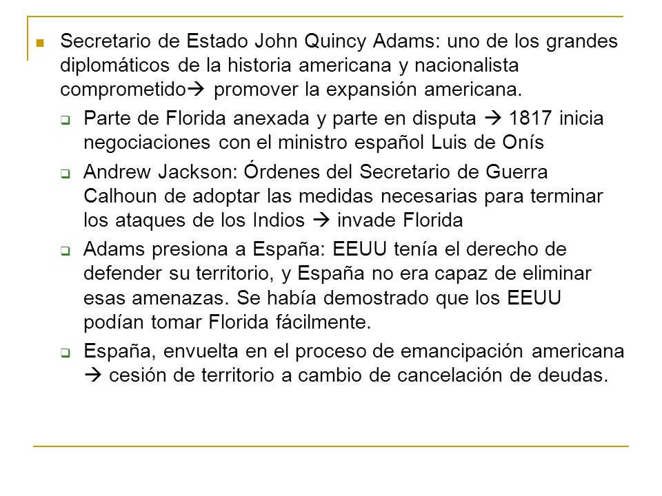 Secretario de Estado John Quincy Adams: uno de los grandes diplomáticos de la historia americana y nacionalista comprometido promover la expansión americana.