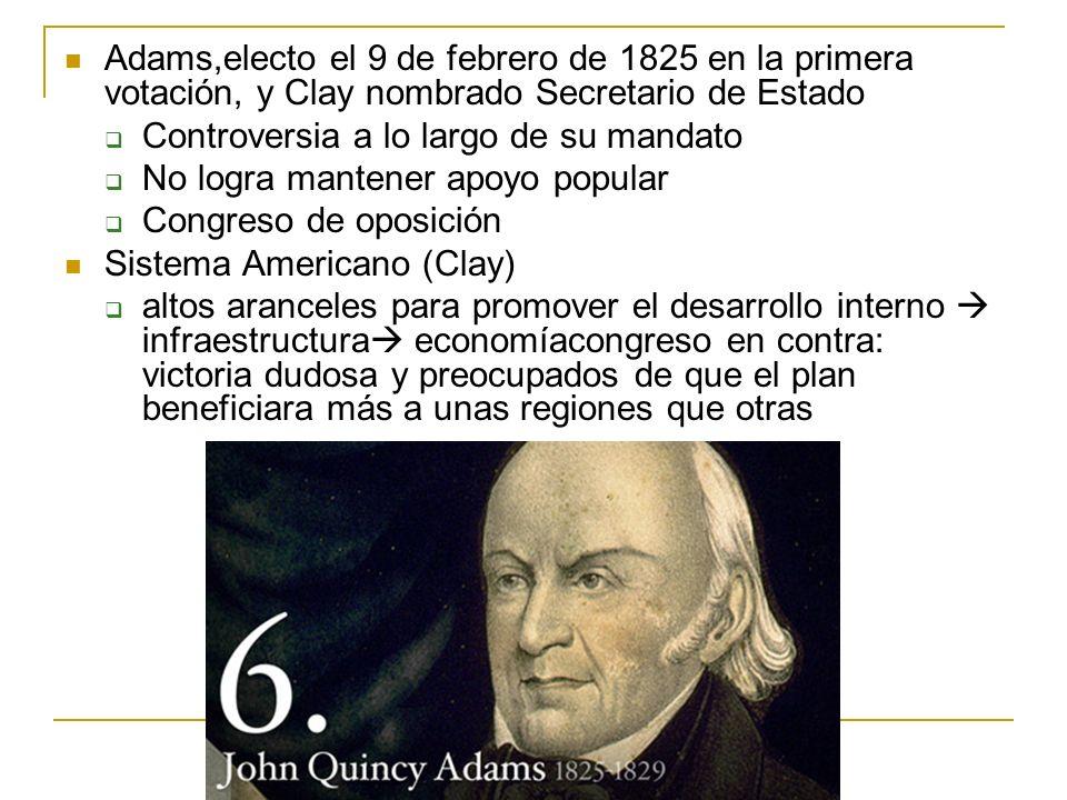 Adams,electo el 9 de febrero de 1825 en la primera votación, y Clay nombrado Secretario de Estado
