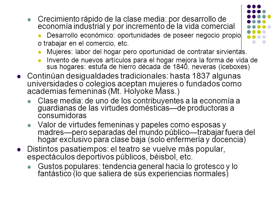 Crecimiento rápido de la clase media: por desarrollo de economía industrial y por incremento de la vida comercial