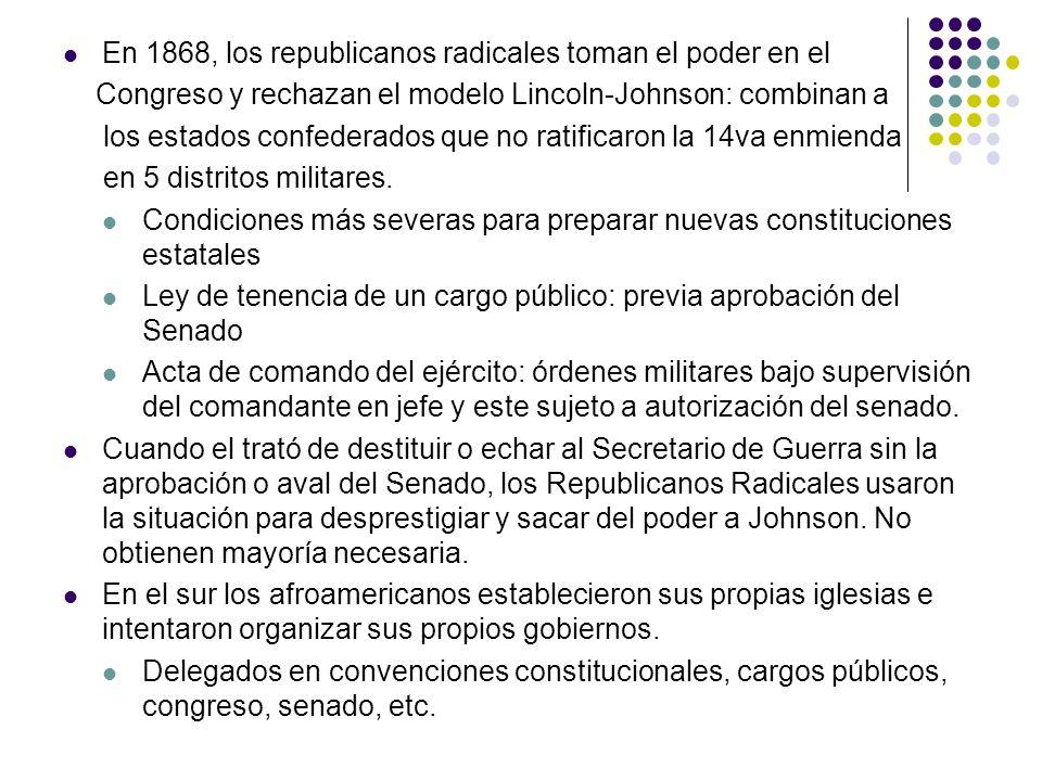 En 1868, los republicanos radicales toman el poder en el