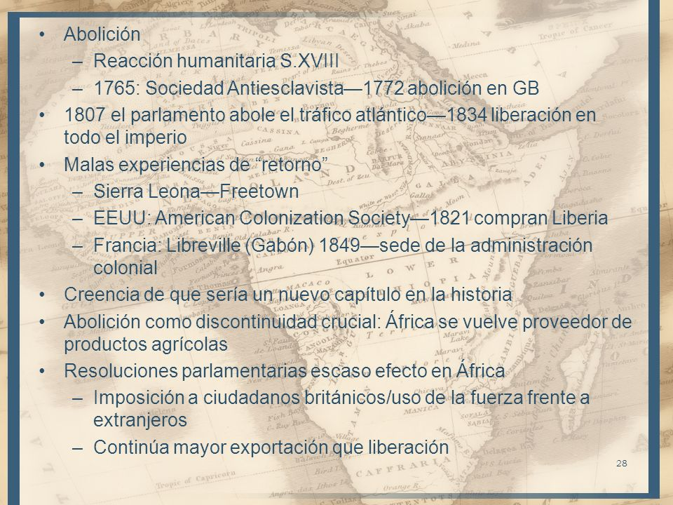 Abolición Reacción humanitaria S.XVIII. 1765: Sociedad Antiesclavista—1772 abolición en GB.
