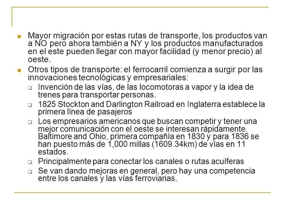 Mayor migración por estas rutas de transporte, los productos van a NO pero ahora también a NY y los productos manufacturados en el este pueden llegar con mayor facilidad (y menor precio) al oeste.