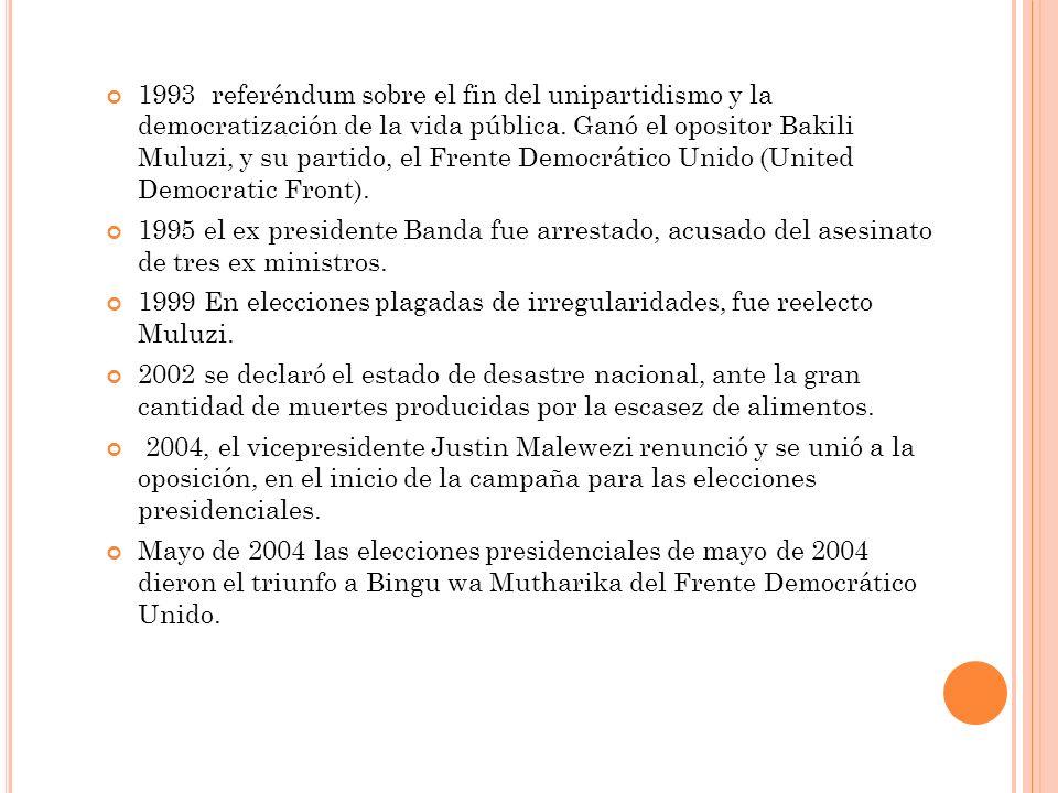 1993 referéndum sobre el fin del unipartidismo y la democratización de la vida pública. Ganó el opositor Bakili Muluzi, y su partido, el Frente Democrático Unido (United Democratic Front).