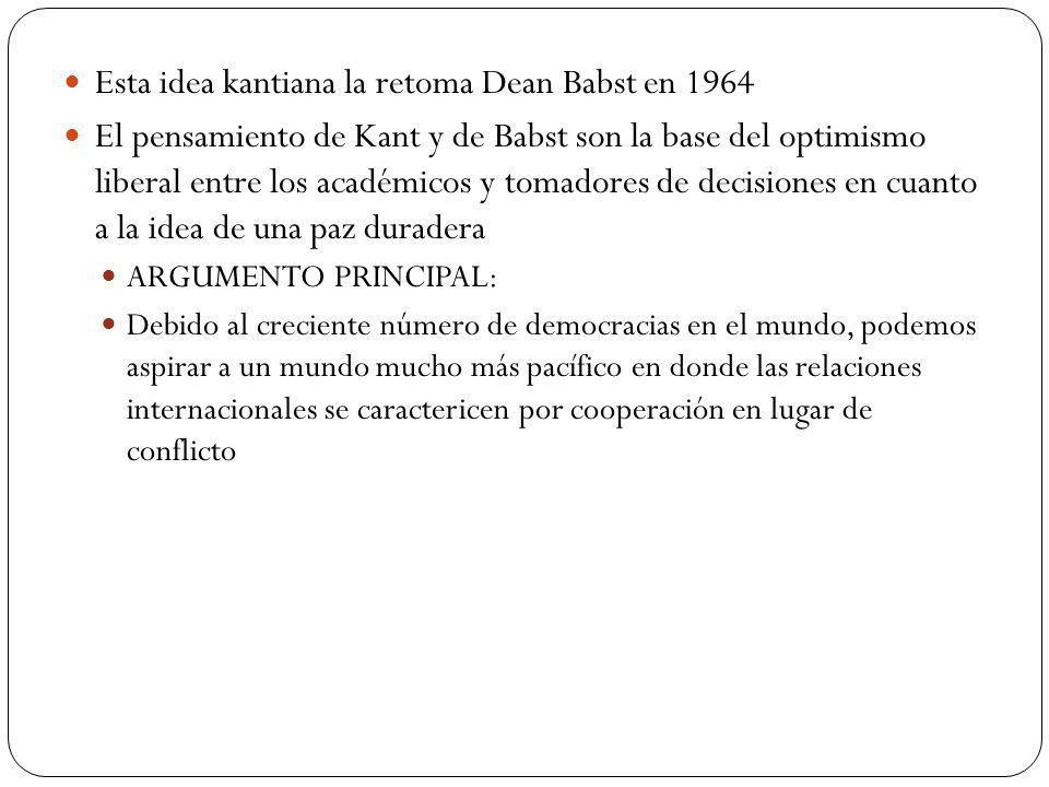 Esta idea kantiana la retoma Dean Babst en 1964