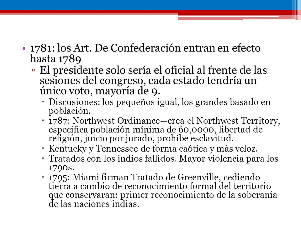 1781: los Art. De Confederación entran en efecto hasta 1789