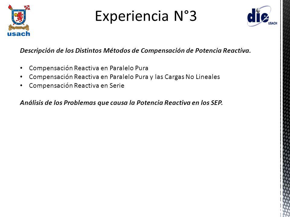 Experiencia N°3 Descripción de los Distintos Métodos de Compensación de Potencia Reactiva. Compensación Reactiva en Paralelo Pura.