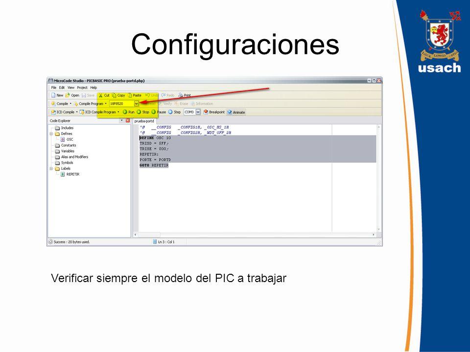 Configuraciones Verificar siempre el modelo del PIC a trabajar