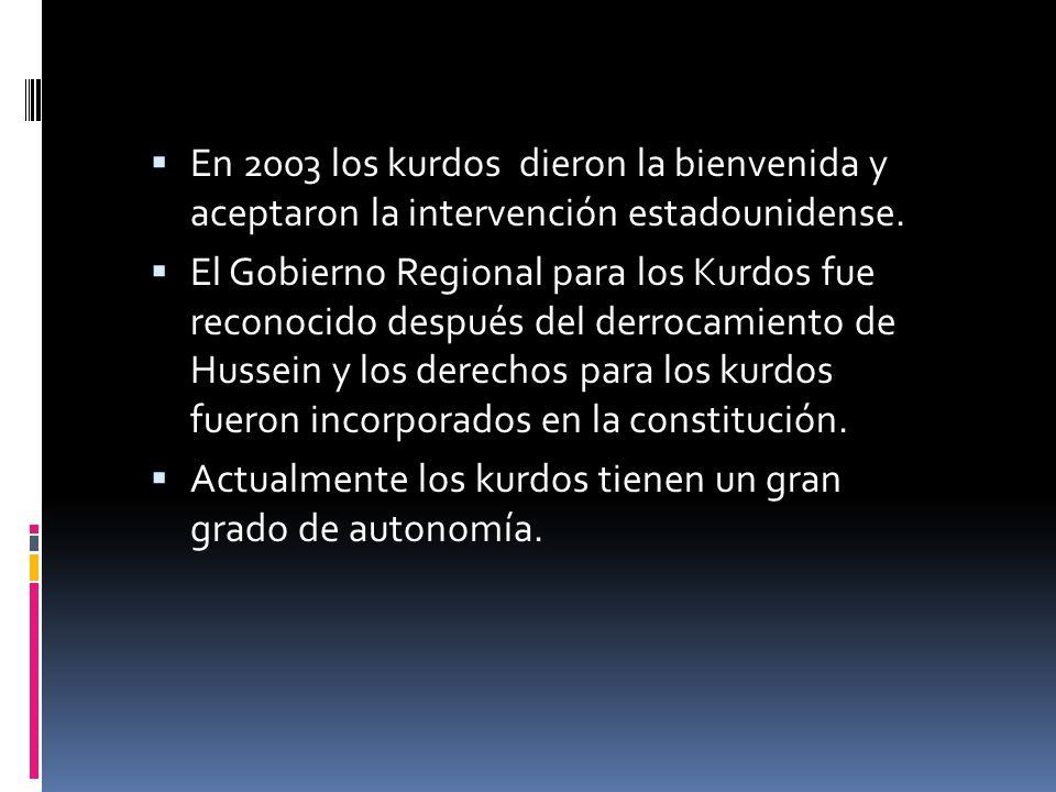 En 2003 los kurdos dieron la bienvenida y aceptaron la intervención estadounidense.