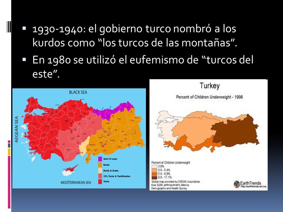 1930-1940: el gobierno turco nombró a los kurdos como los turcos de las montañas .
