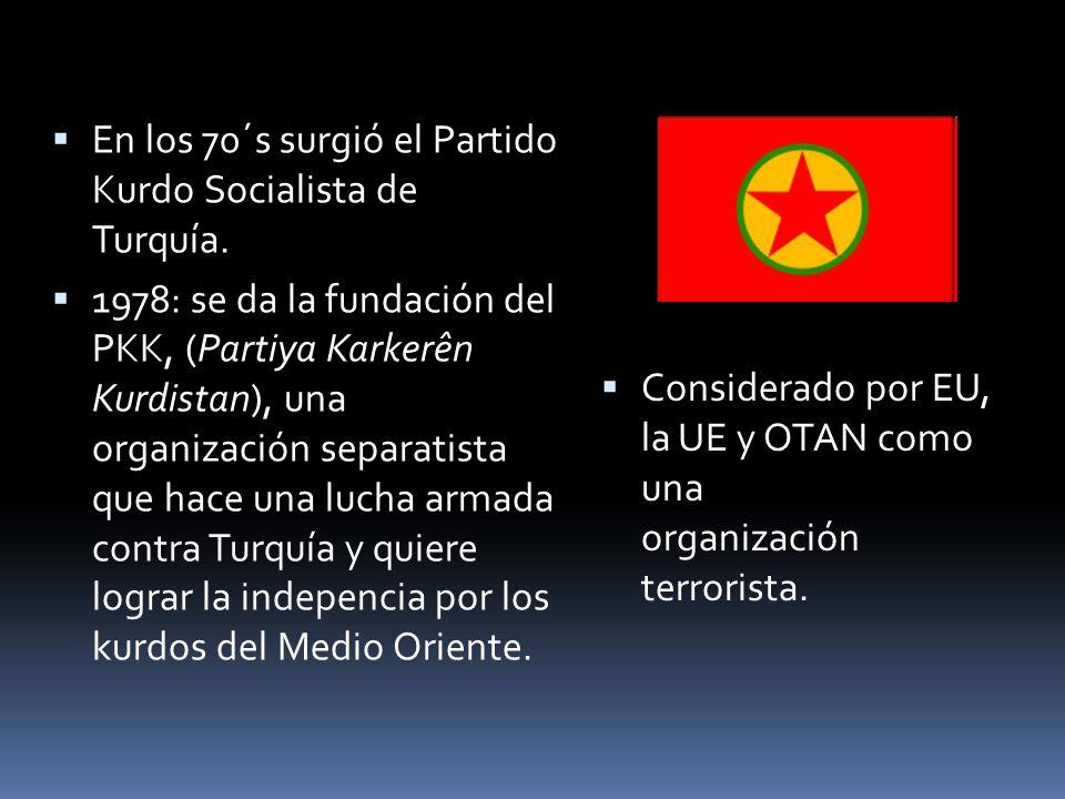 En los 70´s surgió el Partido Kurdo Socialista de Turquía.