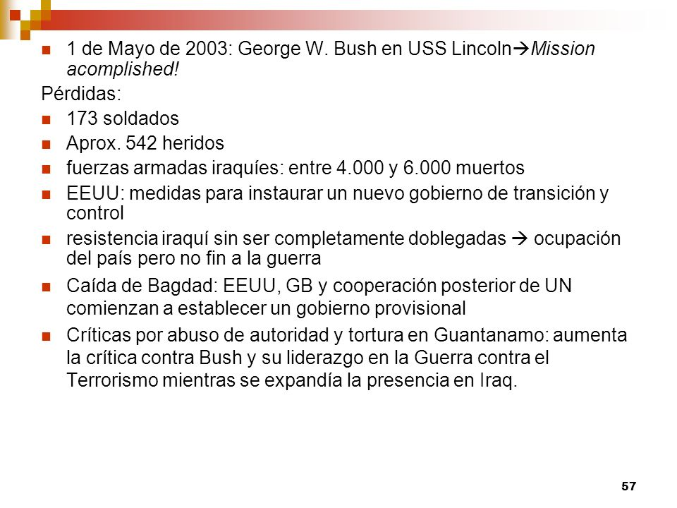 1 de Mayo de 2003: George W. Bush en USS LincolnMission acomplished!