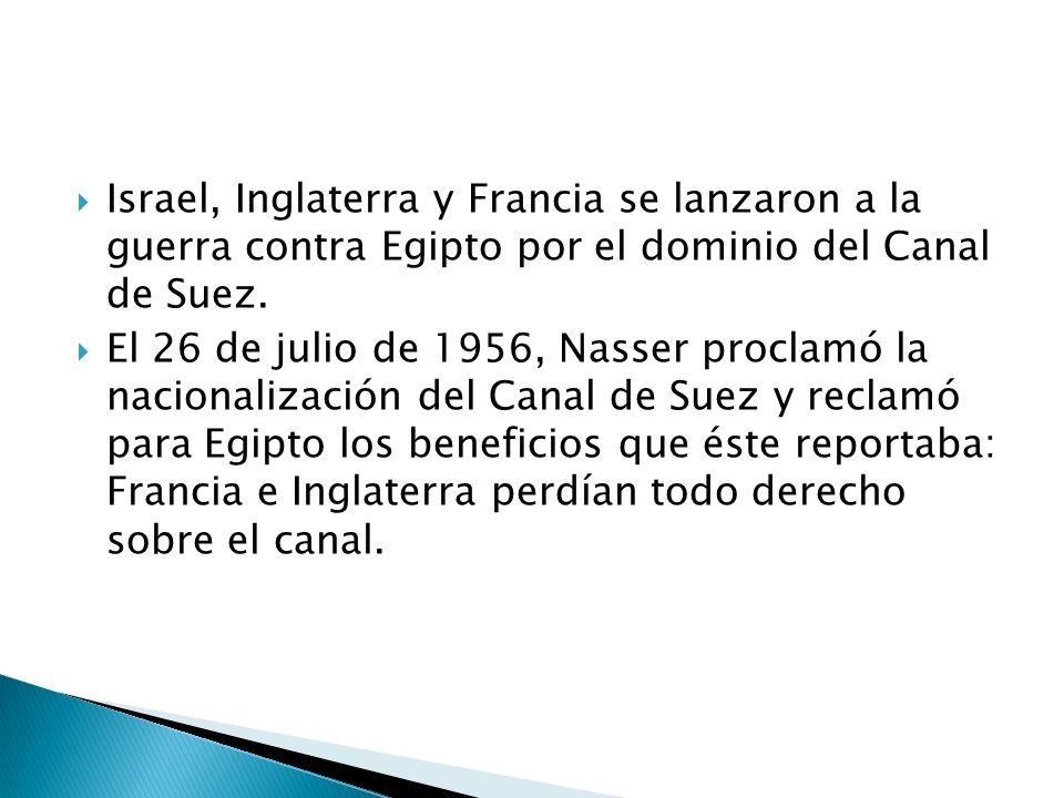 Israel, Inglaterra y Francia se lanzaron a la guerra contra Egipto por el dominio del Canal de Suez.