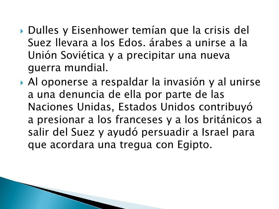 Dulles y Eisenhower temían que la crisis del Suez llevara a los Edos