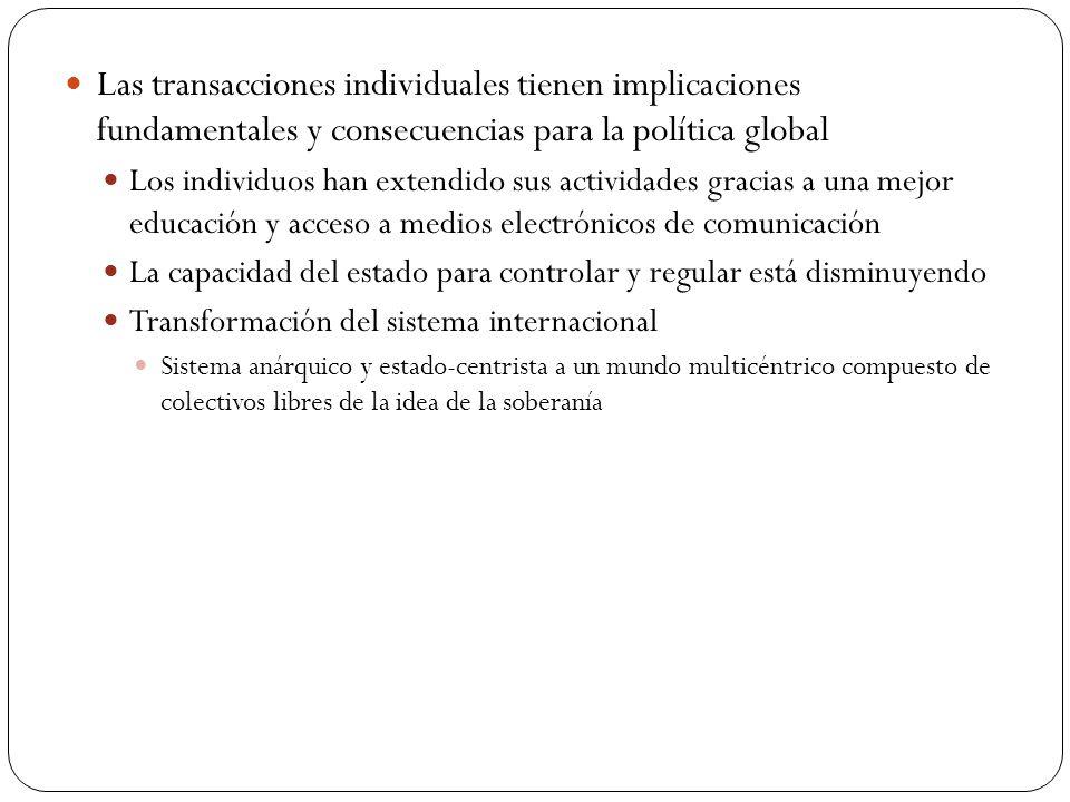 Las transacciones individuales tienen implicaciones fundamentales y consecuencias para la política global