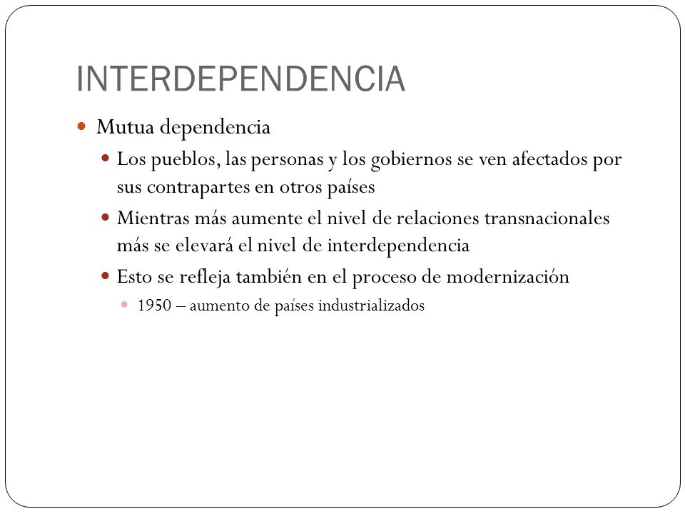 INTERDEPENDENCIA Mutua dependencia