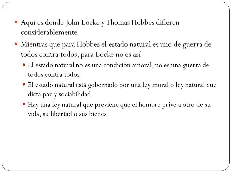 Aquí es donde John Locke y Thomas Hobbes difieren considerablemente