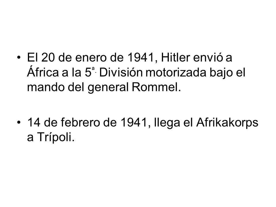 El 20 de enero de 1941, Hitler envió a África a la 5ª