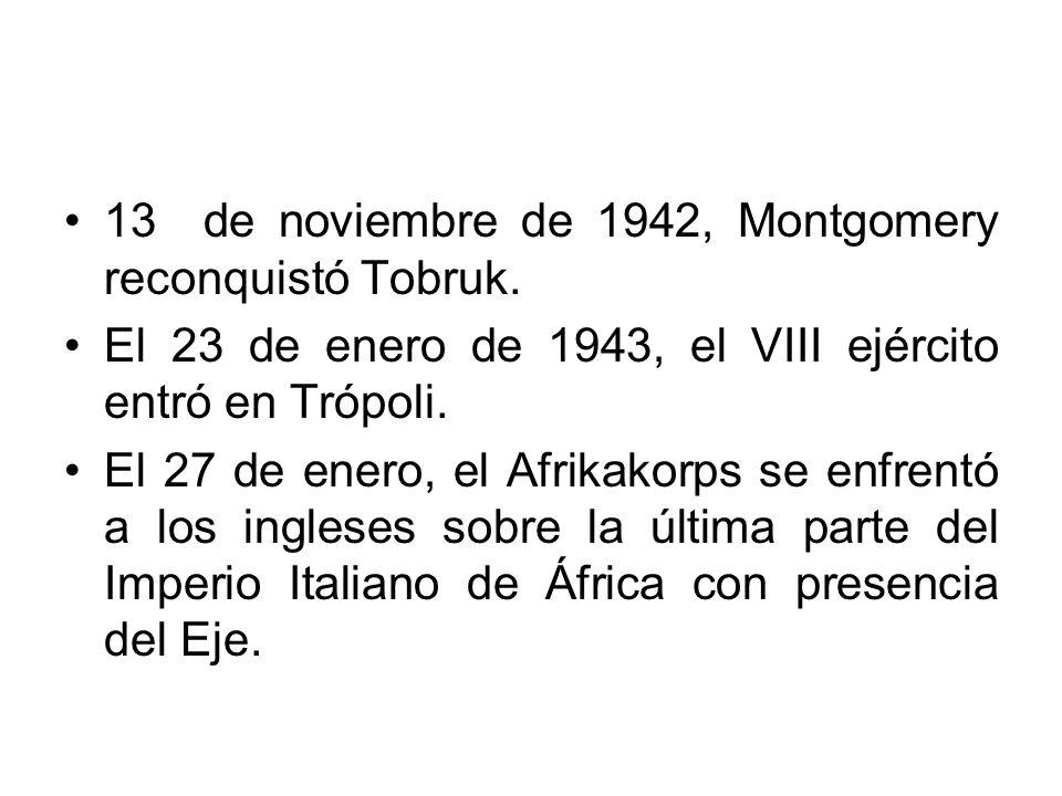 13 de noviembre de 1942, Montgomery reconquistó Tobruk.