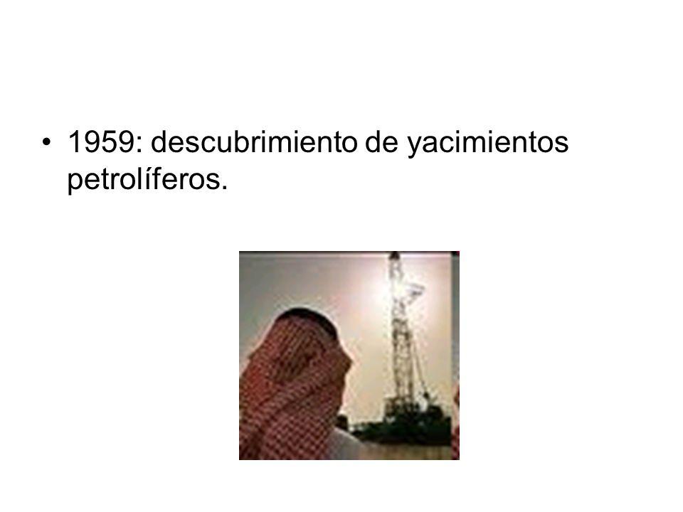 1959: descubrimiento de yacimientos petrolíferos.
