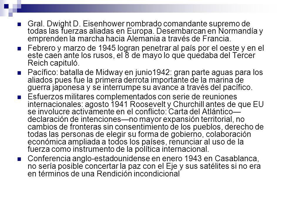 Gral. Dwight D. Eisenhower nombrado comandante supremo de todas las fuerzas aliadas en Europa. Desembarcan en Normandía y emprenden la marcha hacia Alemania a través de Francia.