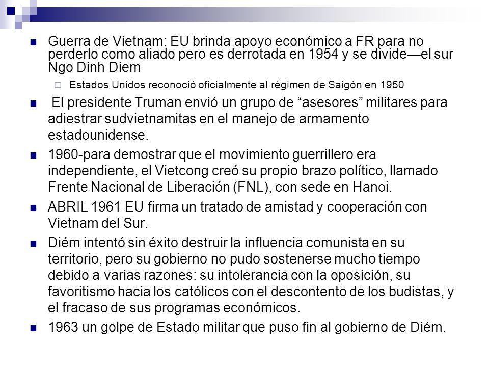 1963 un golpe de Estado militar que puso fin al gobierno de Diém.