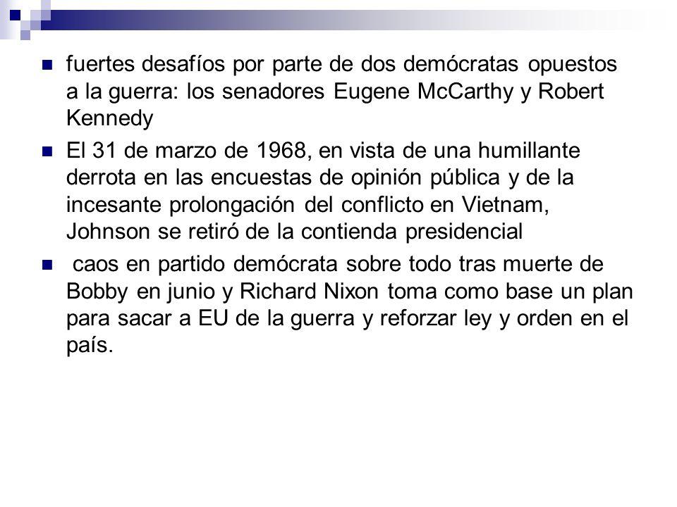 fuertes desafíos por parte de dos demócratas opuestos a la guerra: los senadores Eugene McCarthy y Robert Kennedy