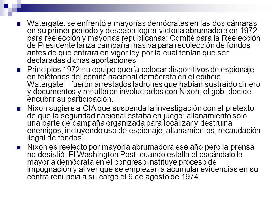 Watergate: se enfrentó a mayorías demócratas en las dos cámaras en su primer periodo y deseaba lograr victoria abrumadora en 1972 para reelección y mayorías republicanas: Comité para la Reelección de Presidente lanza campaña masiva para recolección de fondos antes de que entrara en vigor ley por la cual tenían que ser declaradas dichas aportaciones