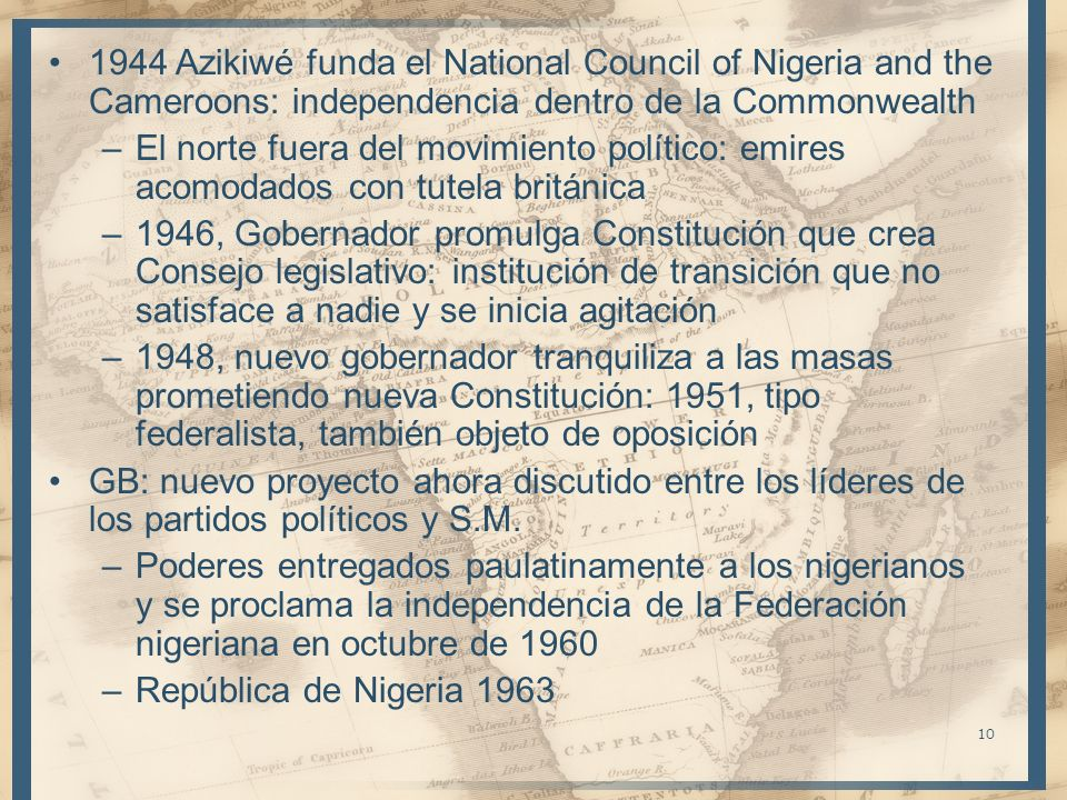 1944 Azikiwé funda el National Council of Nigeria and the Cameroons: independencia dentro de la Commonwealth