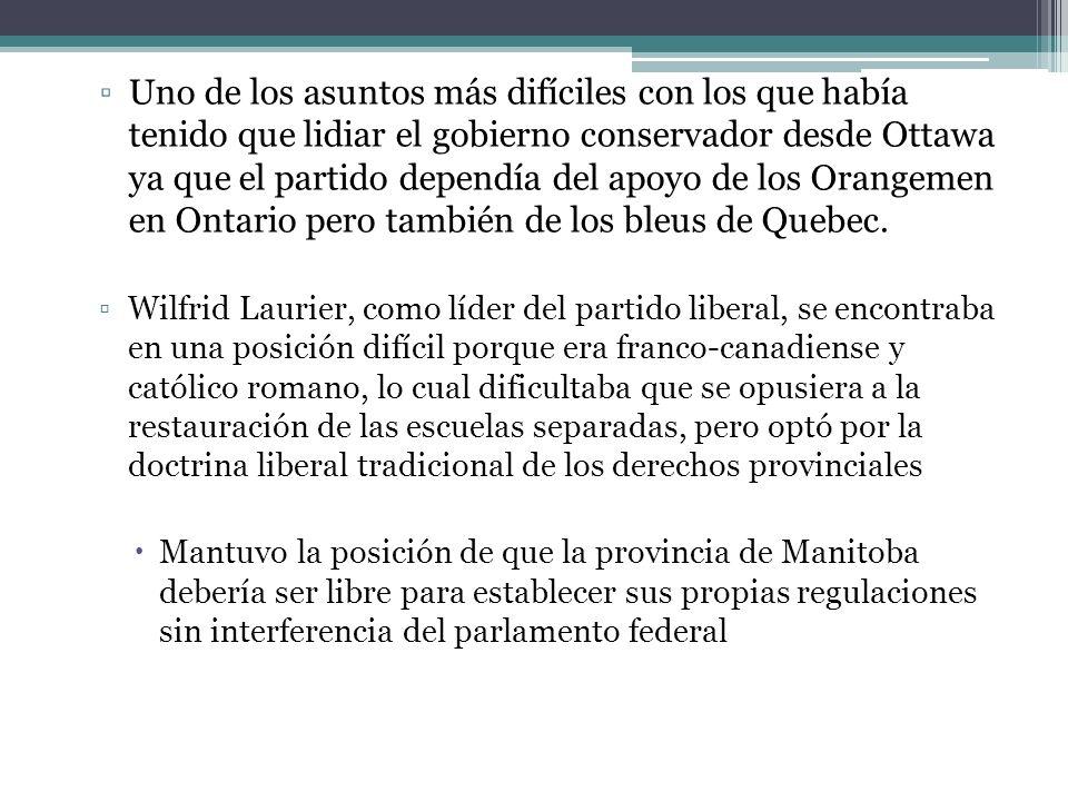 Uno de los asuntos más difíciles con los que había tenido que lidiar el gobierno conservador desde Ottawa ya que el partido dependía del apoyo de los Orangemen en Ontario pero también de los bleus de Quebec.