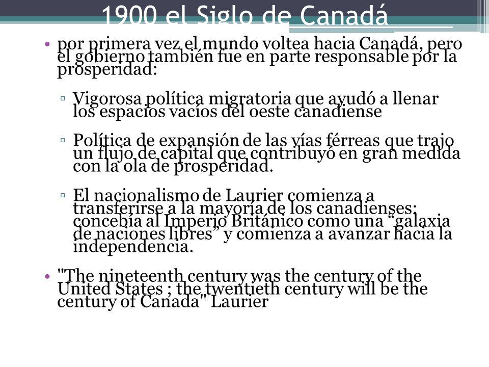 1900 el Siglo de Canadá por primera vez el mundo voltea hacia Canadá, pero el gobierno también fue en parte responsable por la prosperidad: