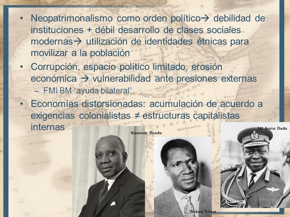 Neopatrimonalismo como orden político debilidad de instituciones + débil desarrollo de clases sociales modernas utilización de identidades étnicas para movilizar a la población