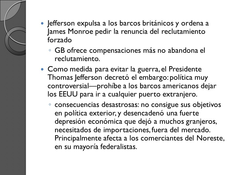 Jefferson expulsa a los barcos británicos y ordena a James Monroe pedir la renuncia del reclutamiento forzado