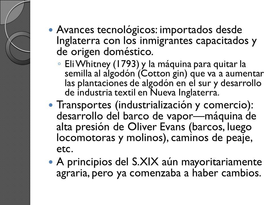 Avances tecnológicos: importados desde Inglaterra con los inmigrantes capacitados y de origen doméstico.