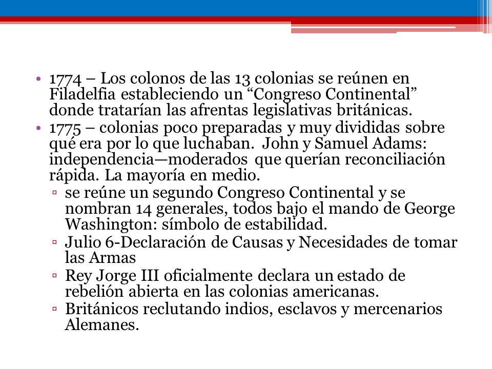 1774 – Los colonos de las 13 colonias se reúnen en Filadelfia estableciendo un Congreso Continental donde tratarían las afrentas legislativas británicas.