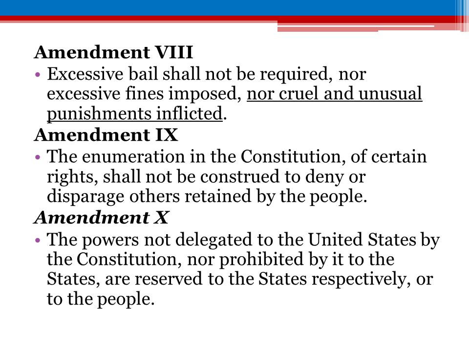 Amendment VIIIExcessive bail shall not be required, nor excessive fines imposed, nor cruel and unusual punishments inflicted.