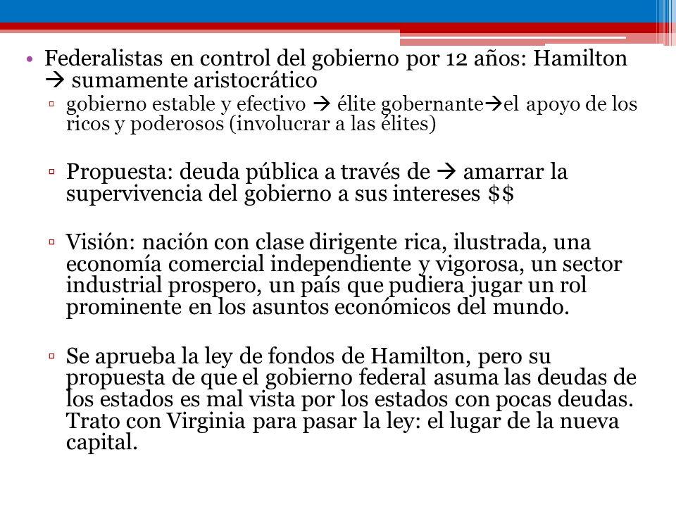 Federalistas en control del gobierno por 12 años: Hamilton  sumamente aristocrático