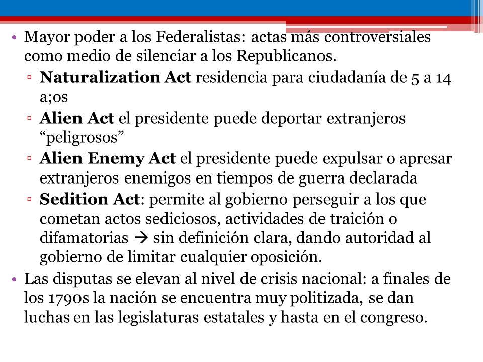 Mayor poder a los Federalistas: actas más controversiales como medio de silenciar a los Republicanos.
