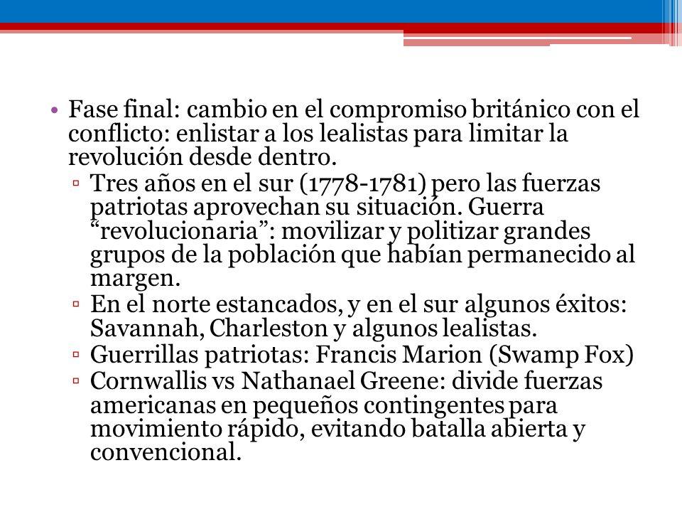Fase final: cambio en el compromiso británico con el conflicto: enlistar a los lealistas para limitar la revolución desde dentro.