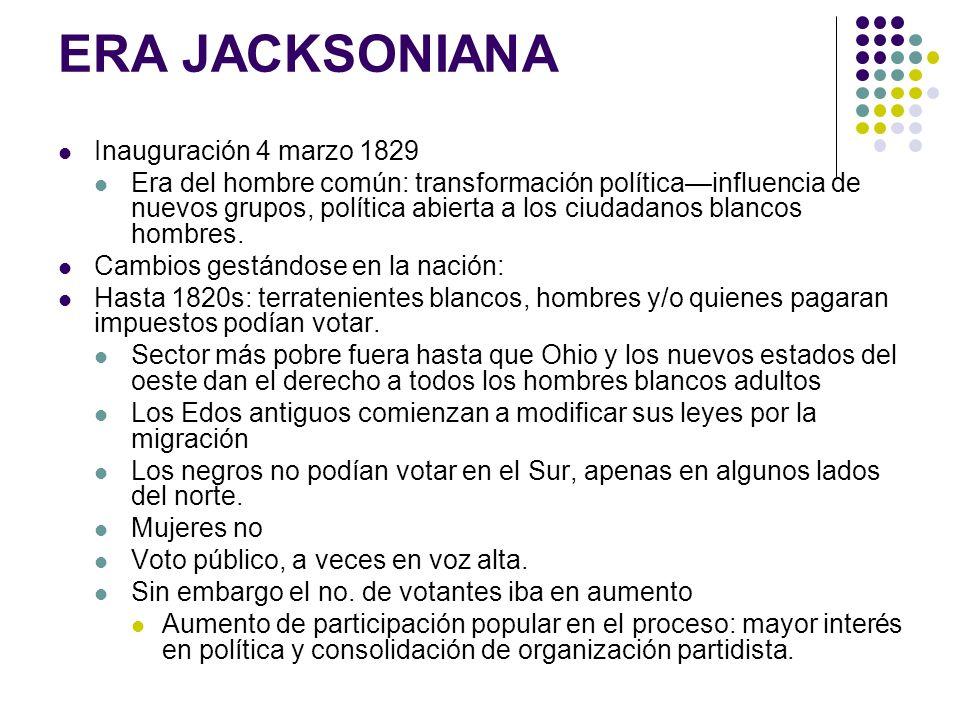 ERA JACKSONIANA Inauguración 4 marzo 1829