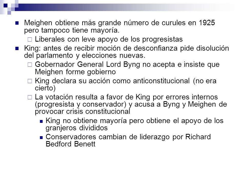 Meighen obtiene más grande número de curules en 1925 pero tampoco tiene mayoría.