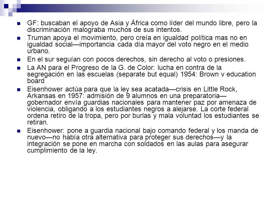 GF: buscaban el apoyo de Asia y África como líder del mundo libre, pero la discriminación malograba muchos de sus intentos.