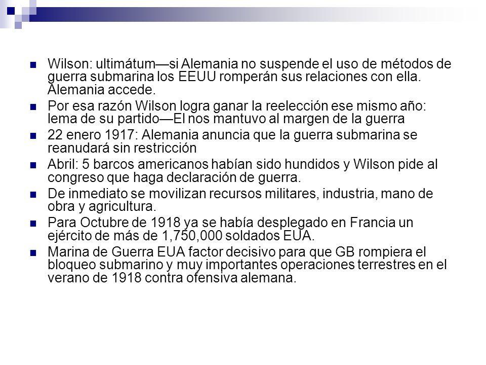 Wilson: ultimátum—si Alemania no suspende el uso de métodos de guerra submarina los EEUU romperán sus relaciones con ella. Alemania accede.