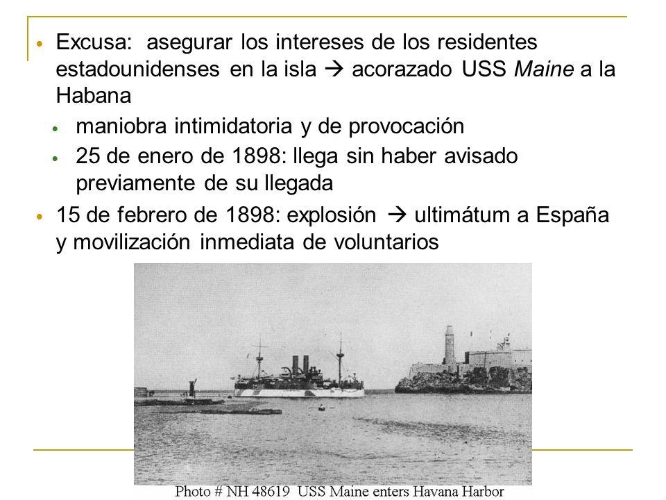 Excusa: asegurar los intereses de los residentes estadounidenses en la isla  acorazado USS Maine a la Habana