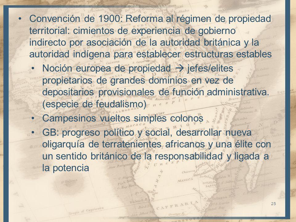 Convención de 1900: Reforma al régimen de propiedad territorial: cimientos de experiencia de gobierno indirecto por asociación de la autoridad británica y la autoridad indígena para establecer estructuras estables