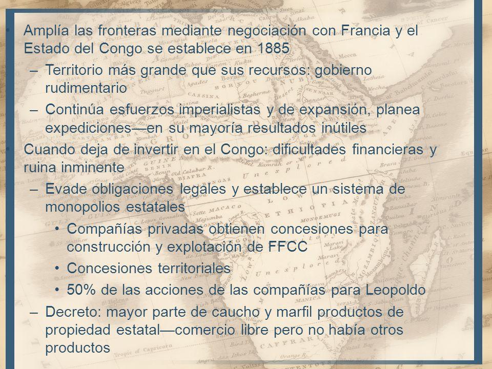 Amplía las fronteras mediante negociación con Francia y el Estado del Congo se establece en 1885