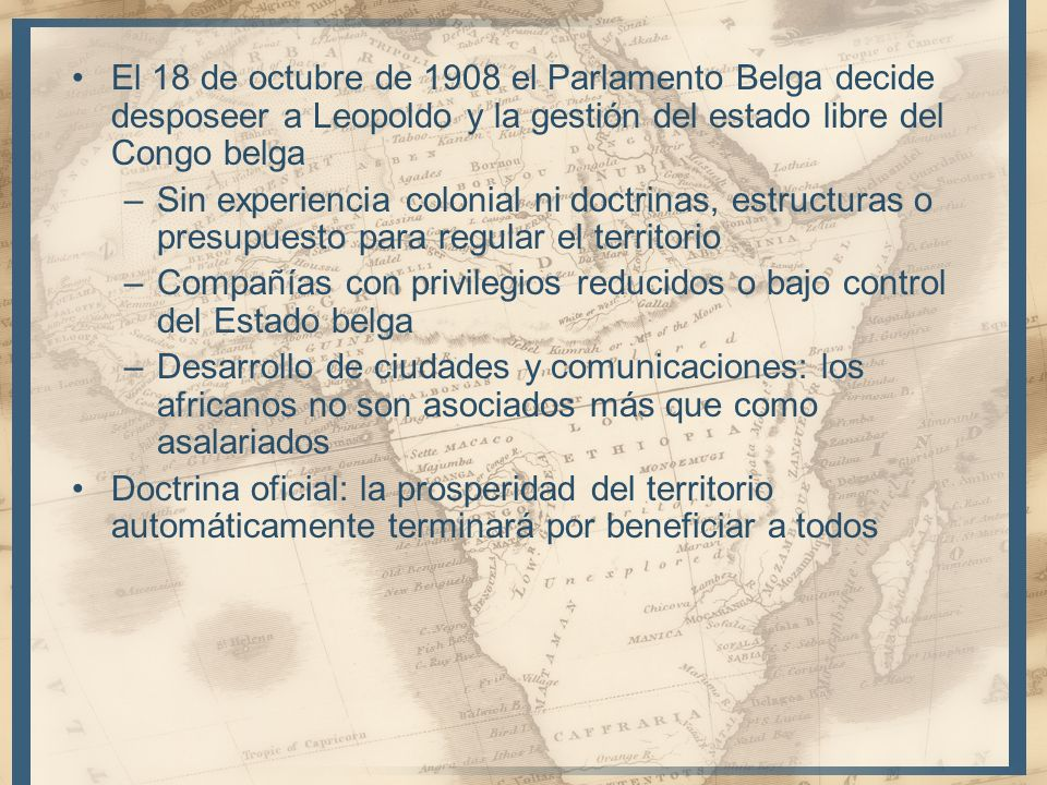 El 18 de octubre de 1908 el Parlamento Belga decide desposeer a Leopoldo y la gestión del estado libre del Congo belga