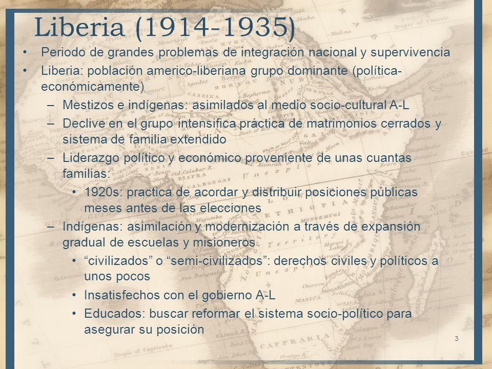 Liberia (1914-1935)Periodo de grandes problemas de integración nacional y supervivencia.